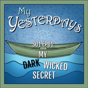 S01 EP01: My Dark Wicked Secret 1