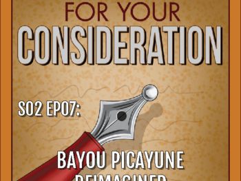 S02 EP07: Bayou-Picayune Reimagined
