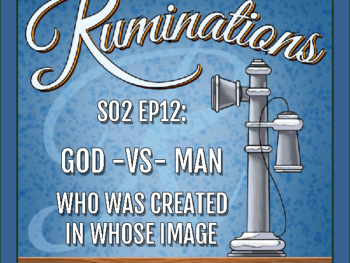 BP Podcast S02 EP12: God versus Man: Who was created in whose image