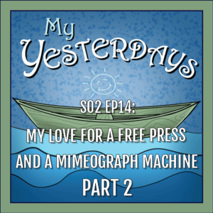 BP Podcast S02 EP14: My love for a free press and a mimeograph machine, part two