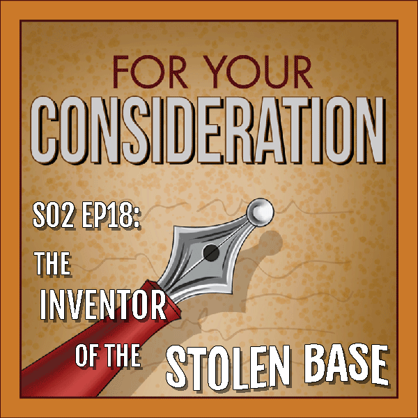 BP Podcast S02 EP18: The Inventor of the Stolen Base