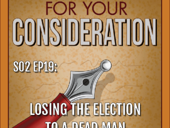 BP Podcast S02 EP19: Losing the election to a dead man