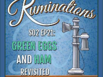 BP Podcast S02 EP21: Green Eggs and Ham Revisited