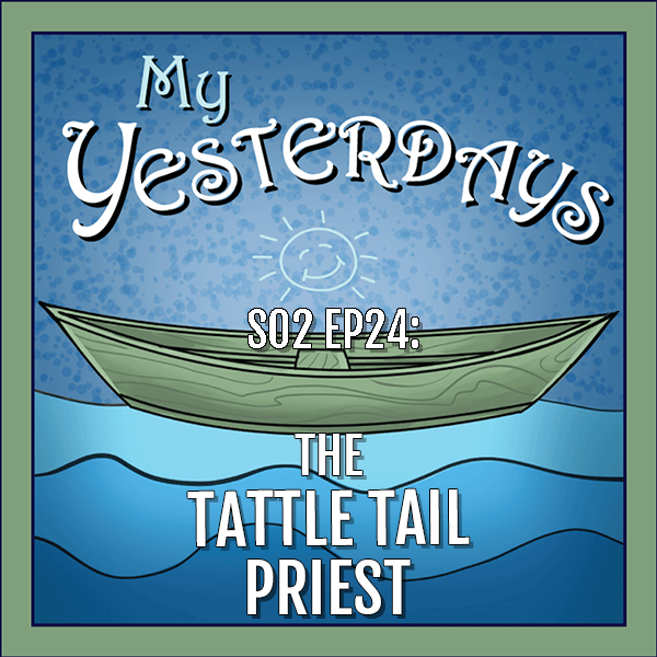 BP Podcast S02 EP24: The Tattle Tail Priest